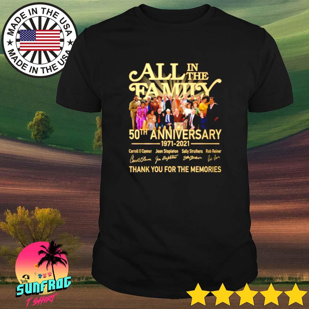 All in the family 50th anniversary 1971-2021 signature shirt
