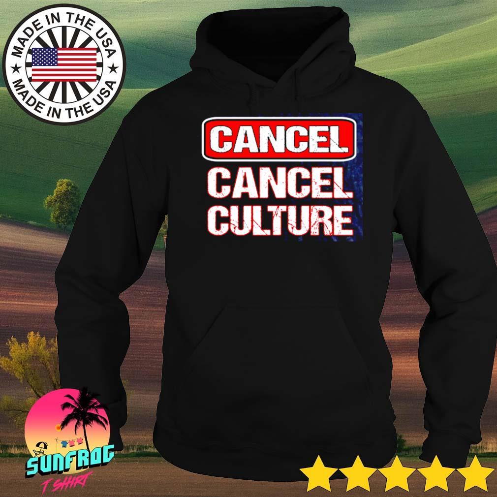 Cancel cancel culture s Hoodie