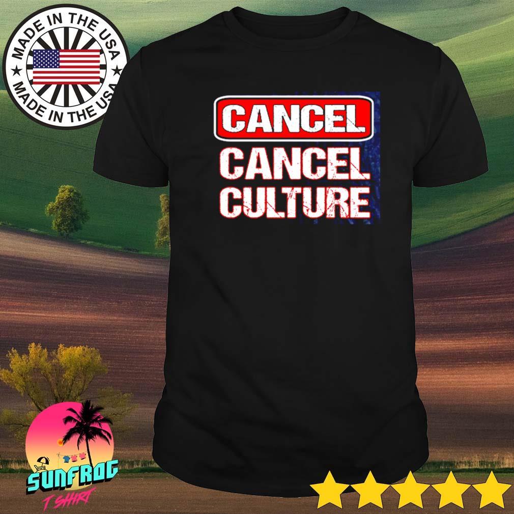 Cancel cancel culture shirt