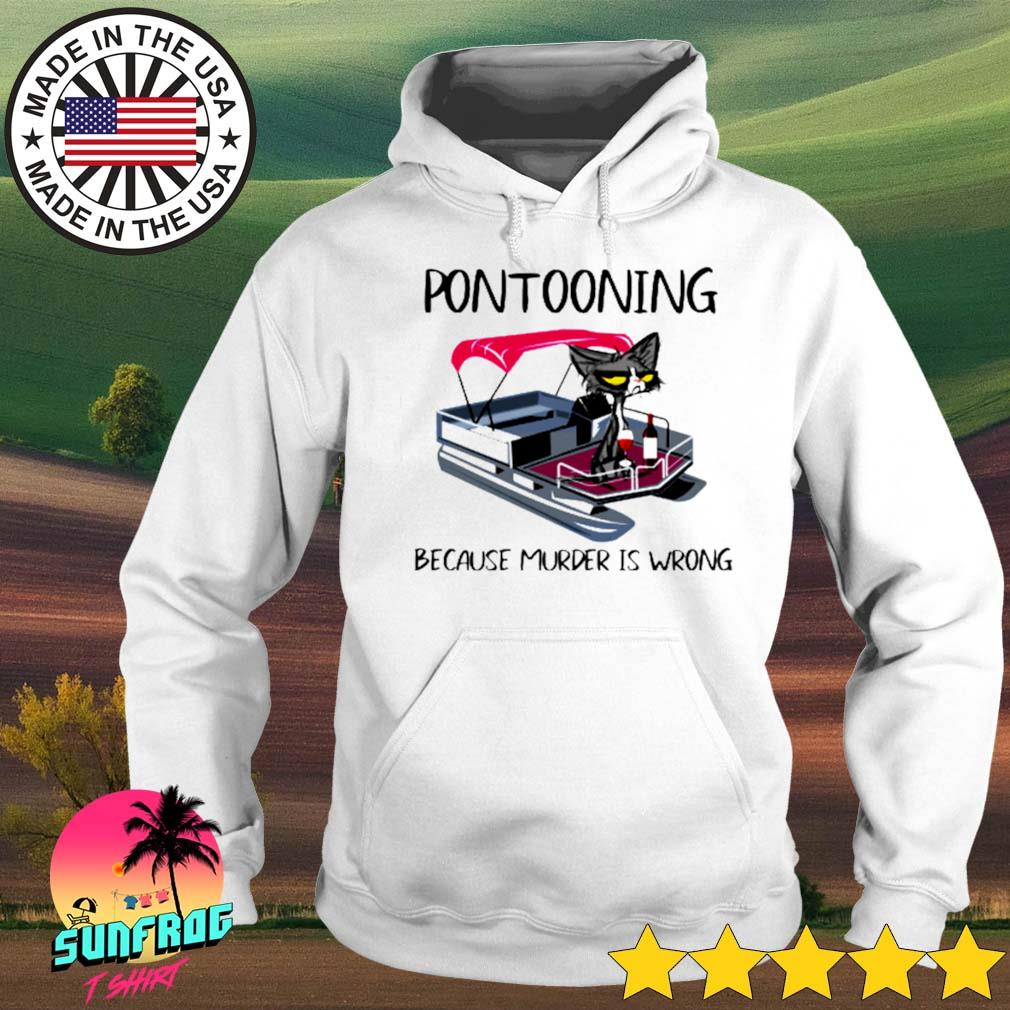 Cat pontooning because murder is wrong s Hoodie