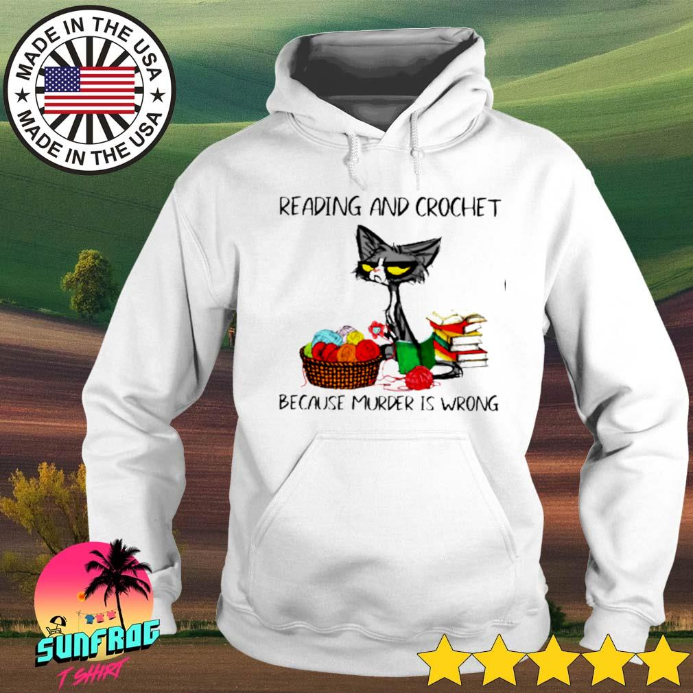 Cat reading and crochet because murder is wrong s Hoodie