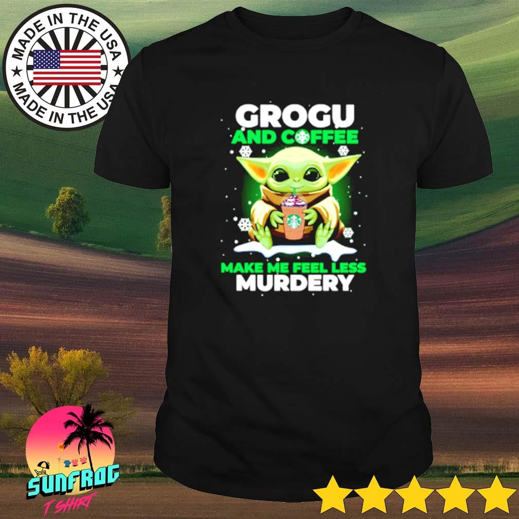 Star Wars Grogu and coffee make me feel less murdery shirt