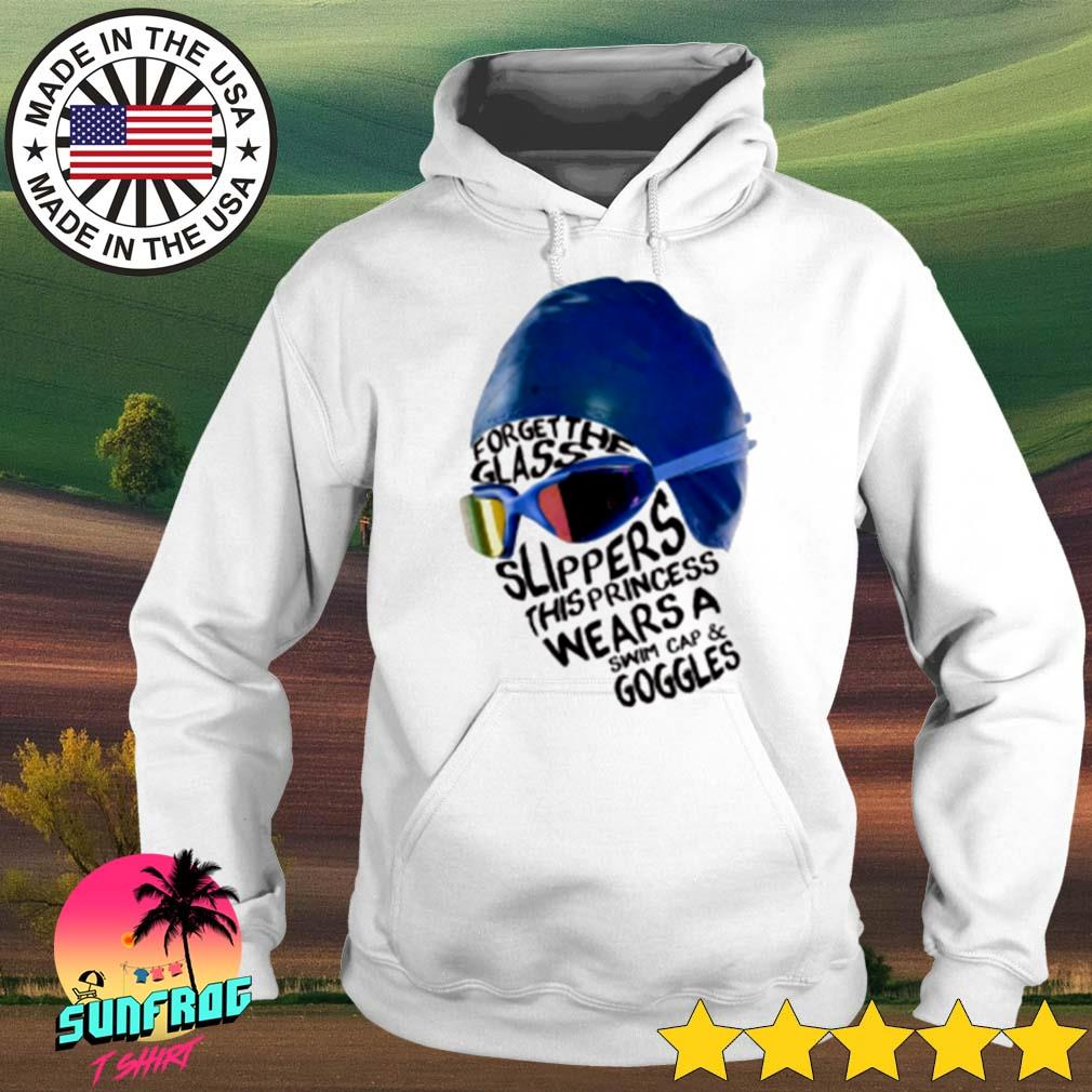 Swimming forget the glass slippers this princess wears a swim cap and googles s Hoodie