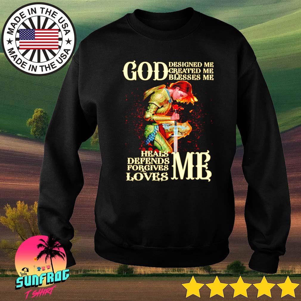 God designed me greated me blesses me heals defends forgives loves me s Sweater