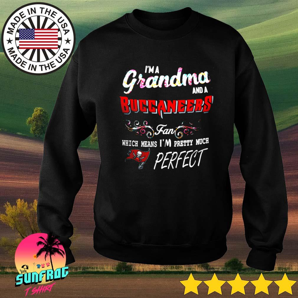 I'm a grandma and a Buccanneers fan which means I'm pretty much perfect s Sweater