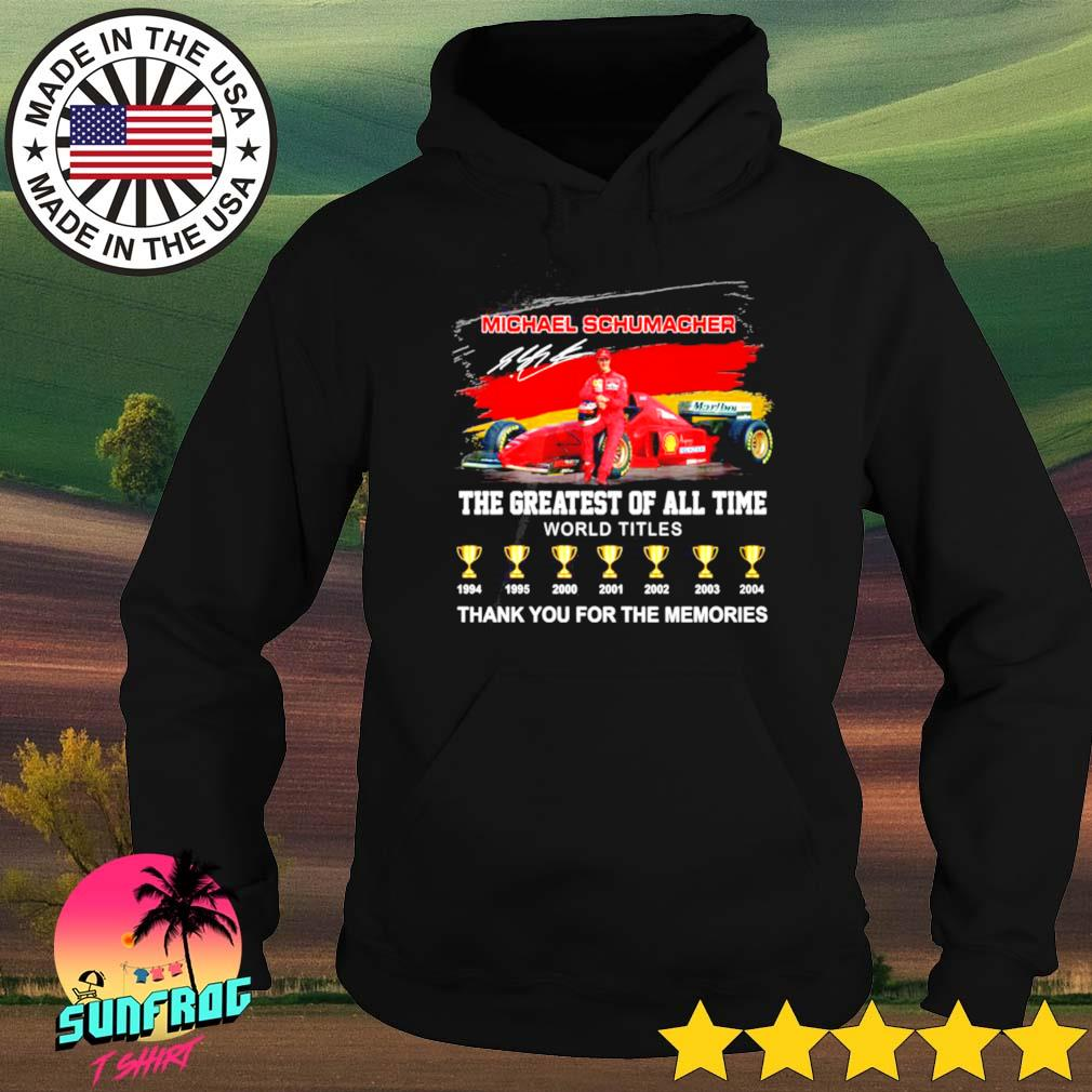 Michael Schumacher the greatest of all time world titles thank you for the memories s Hoodie