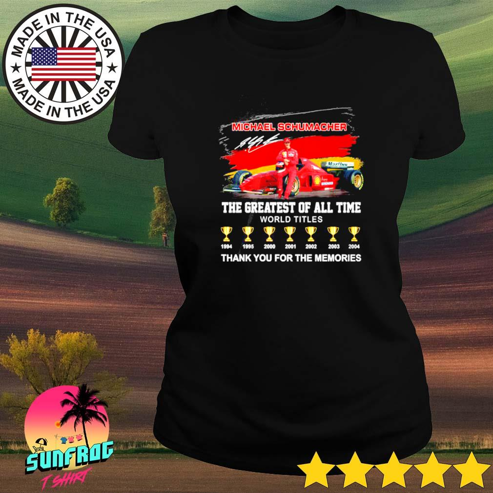 Michael Schumacher the greatest of all time world titles thank you for the memories s Ladies tee
