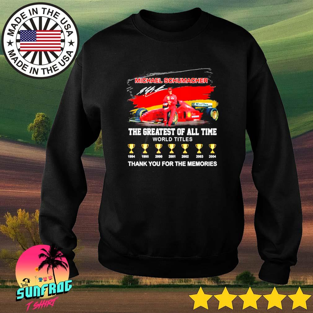 Michael Schumacher the greatest of all time world titles thank you for the memories s Sweater