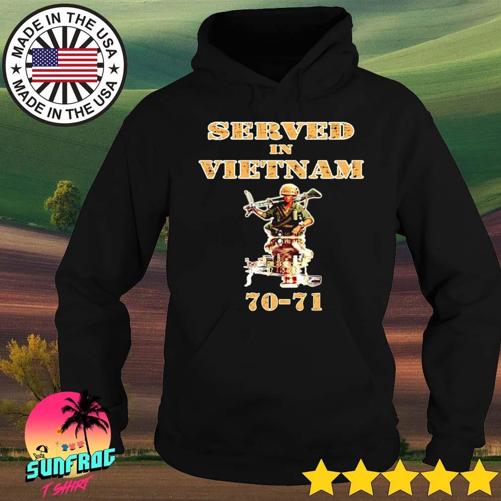 Served in vietnam 70-21 s Hoodie