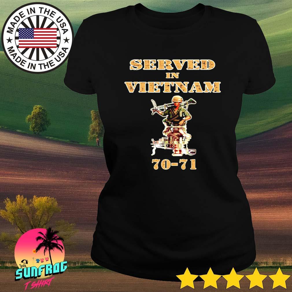 Served in vietnam 70-21 s Ladies tee