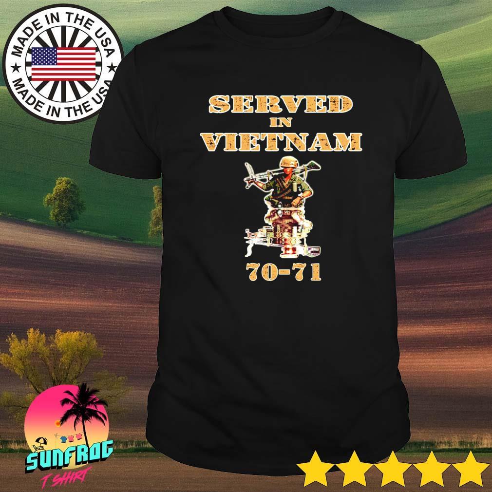 Served in vietnam 70-21 shirt
