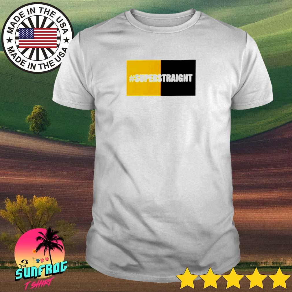 #Superstraight shirt