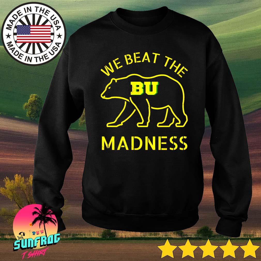 BU basketball Bear we beat the madness Sweater