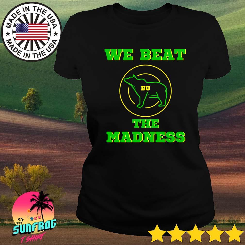BU basketball we beat the madness Ladies tee