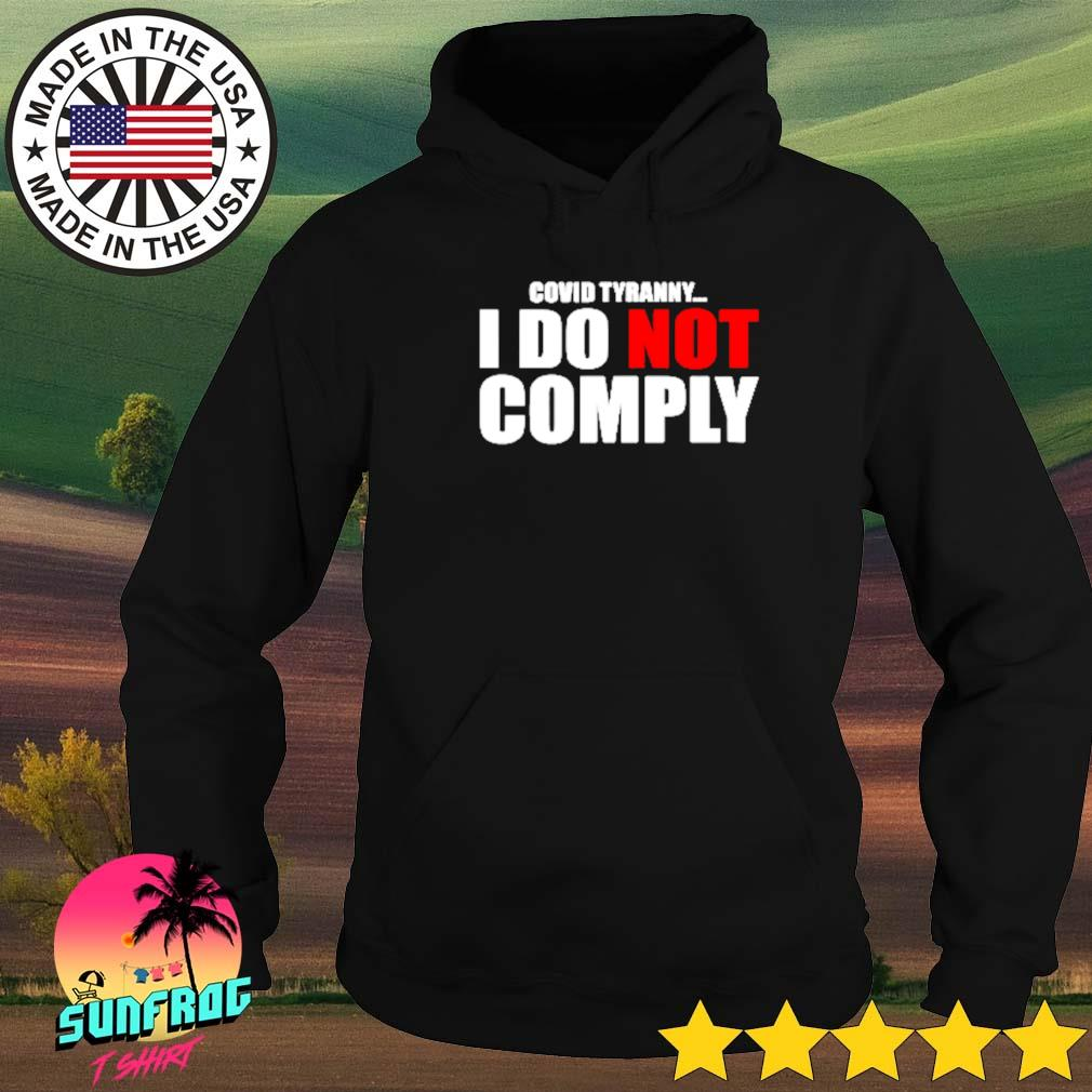COVID tyranny I do not comply Hoodie