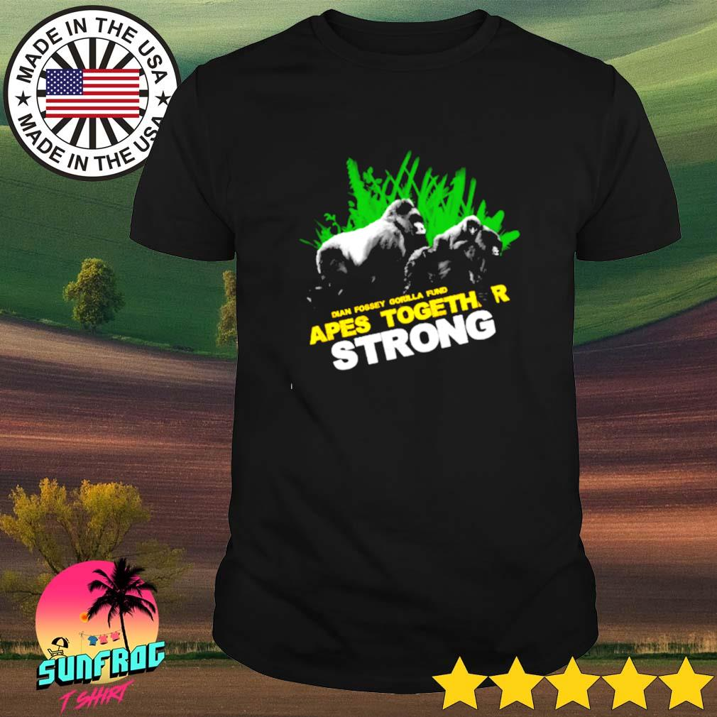 Dian Fossey Gorilla fund Apes together strong shirt