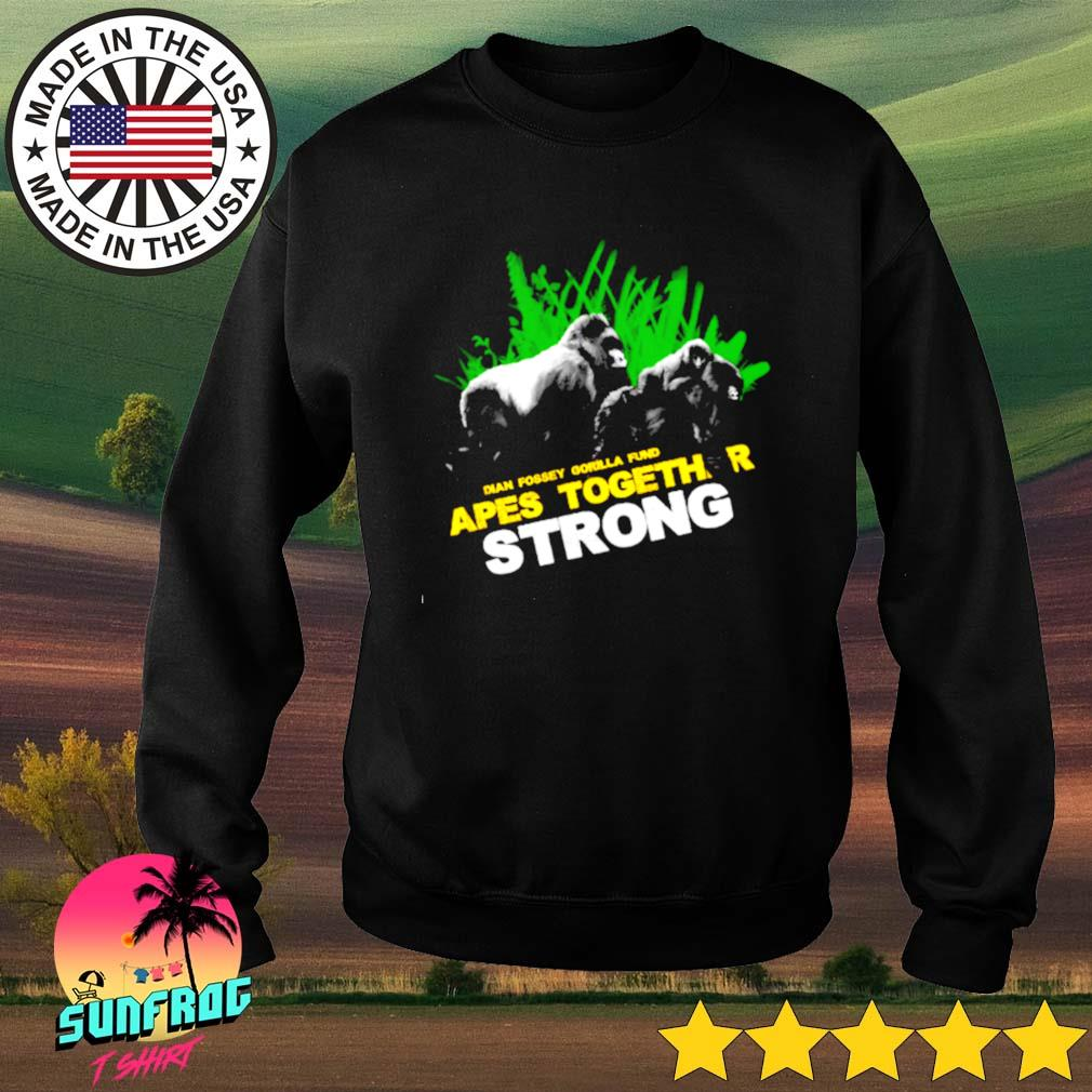 Dian Fossey Gorilla fund Apes together strong Sweater