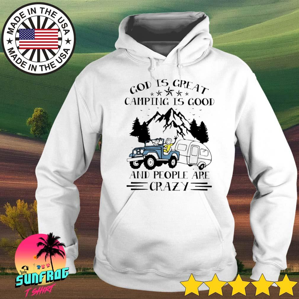 God is great camping is good and people are crazy Hoodie
