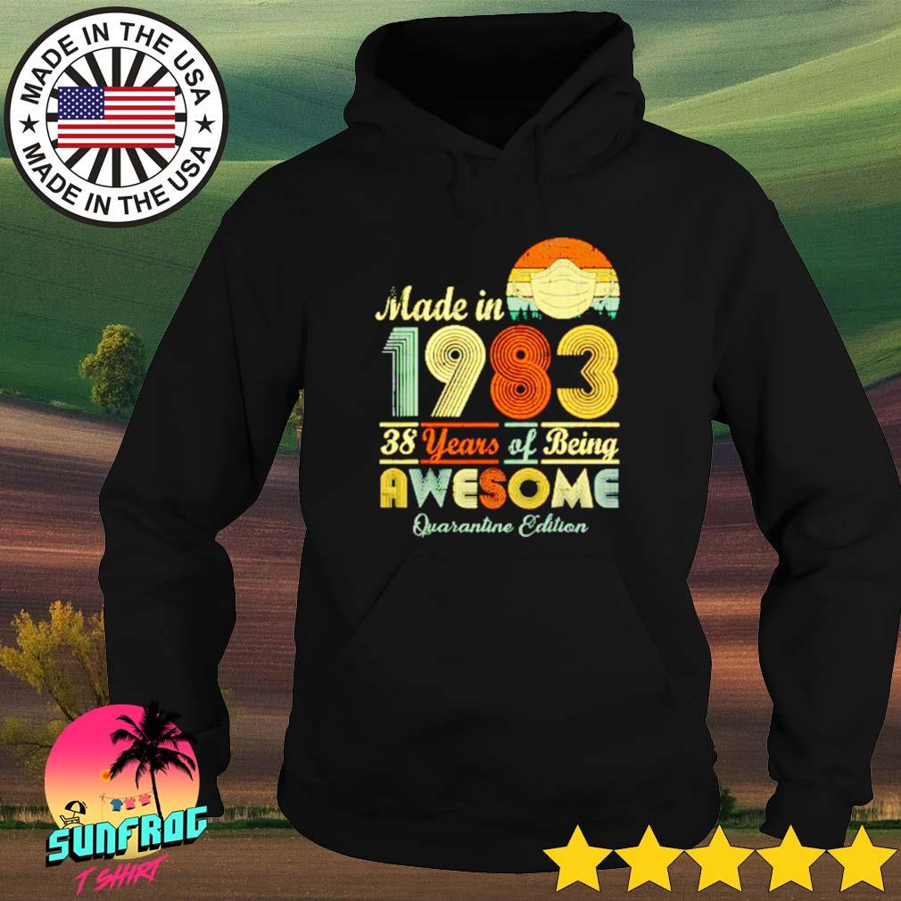 Made in 1983 38 years of being awesome quarantine edition Hoodie