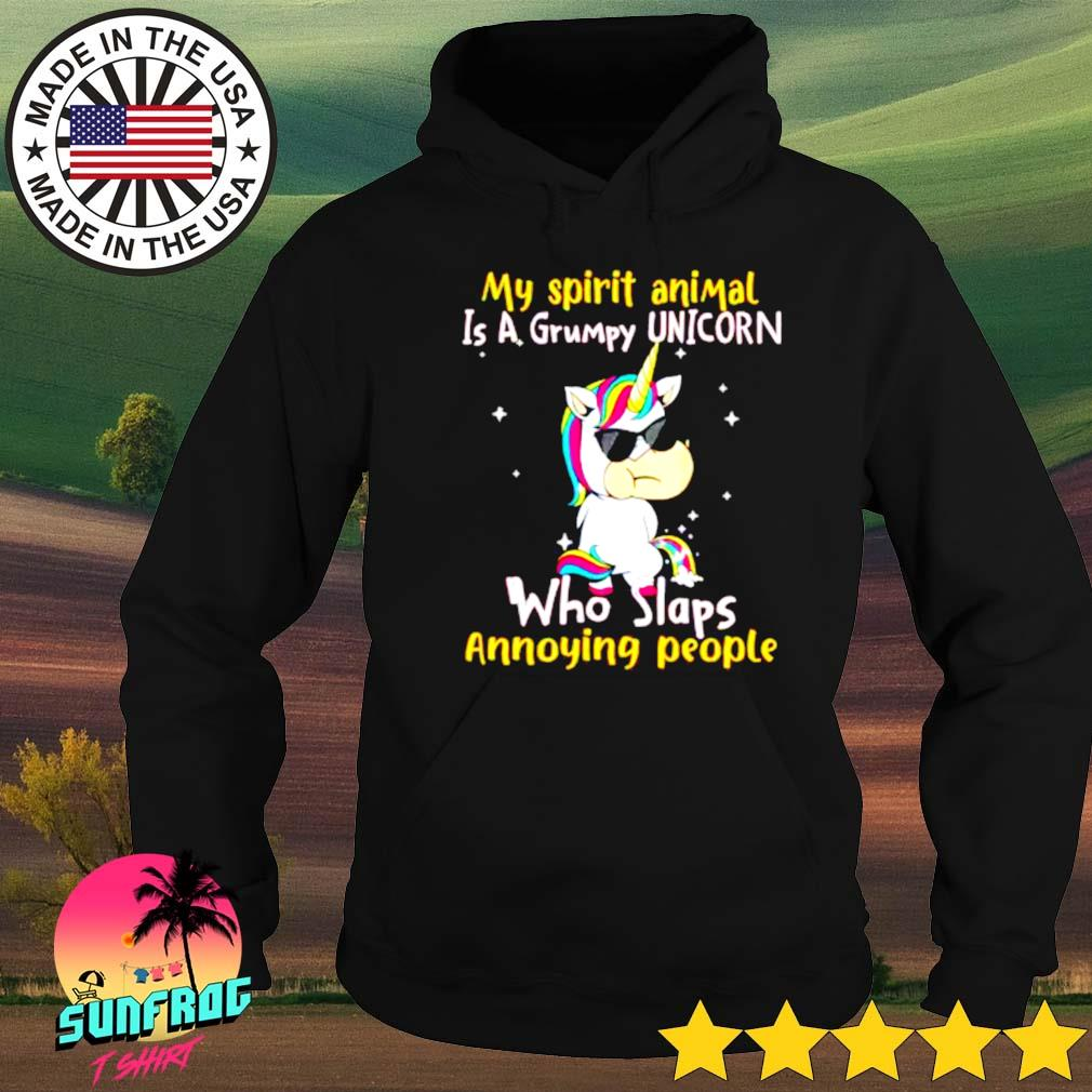 My spirit animal is a grumpy unicorn who slaps annoying people Hoodie