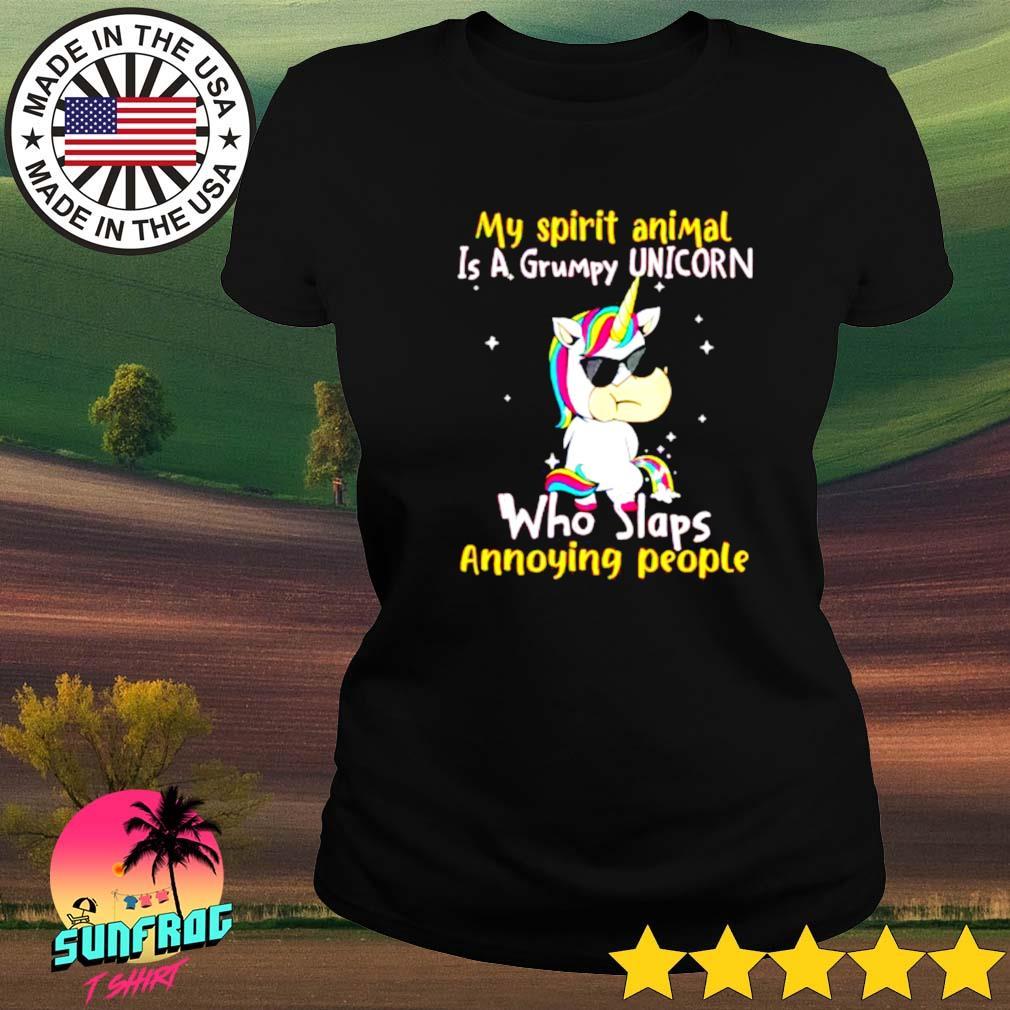 My spirit animal is a grumpy unicorn who slaps annoying people Ladies tee