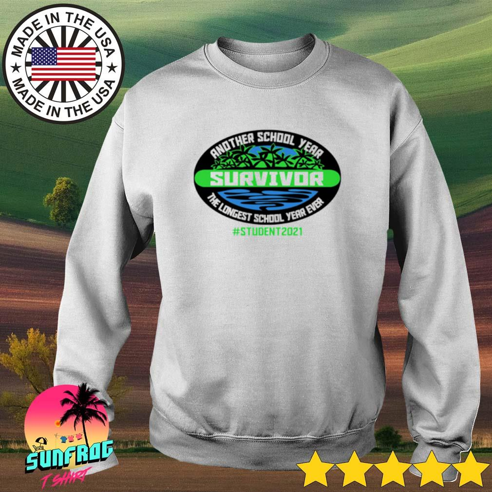 Another school year survivor the longest school year ever student 2021 Sweater