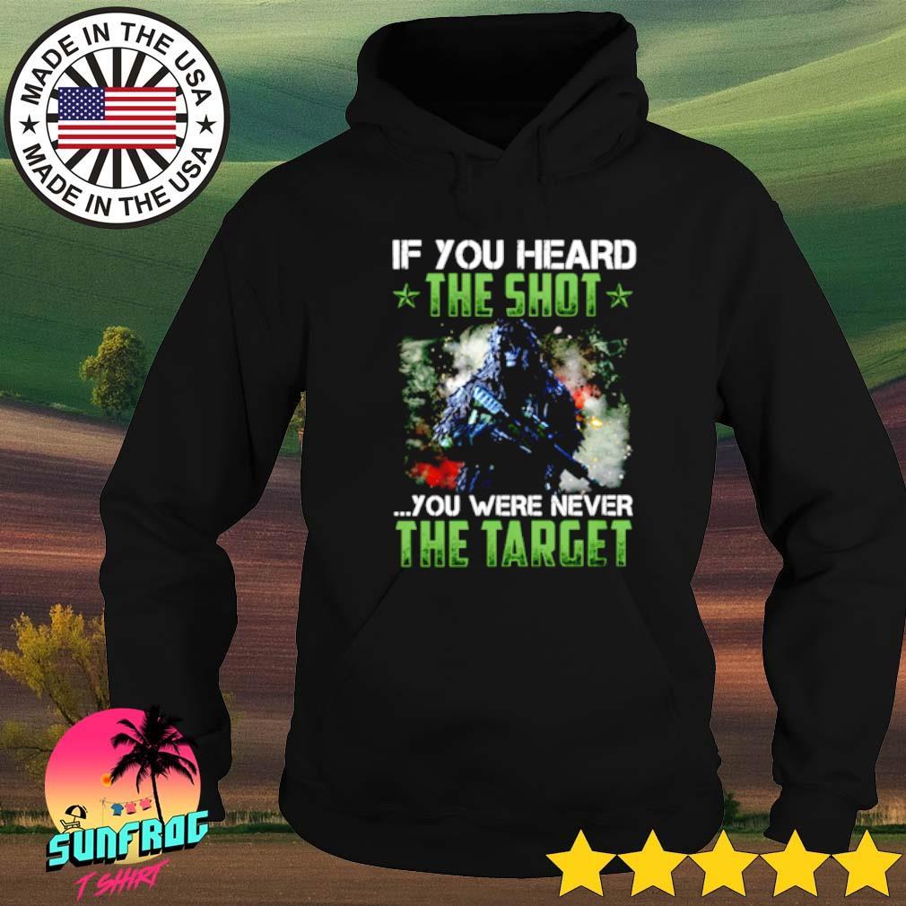 Veteran if you heard the shot you were never the target Hoodie