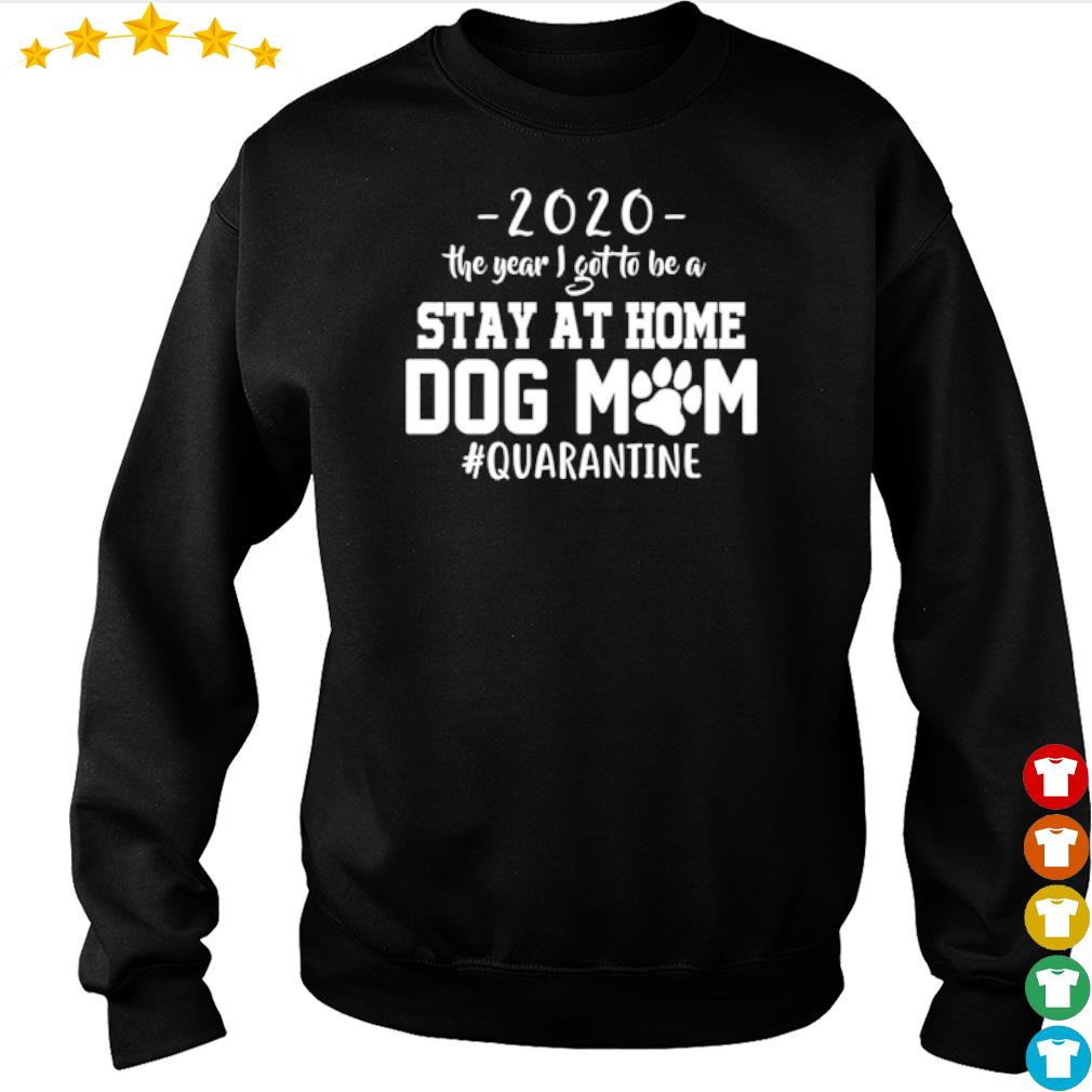 2020 The year I got to be a stay at home dog mom #quarantine s sweater