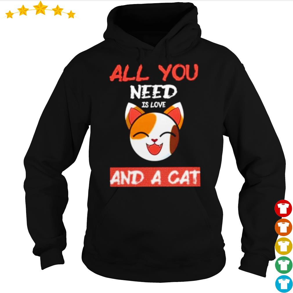 All you need is love and a cat s hoodie