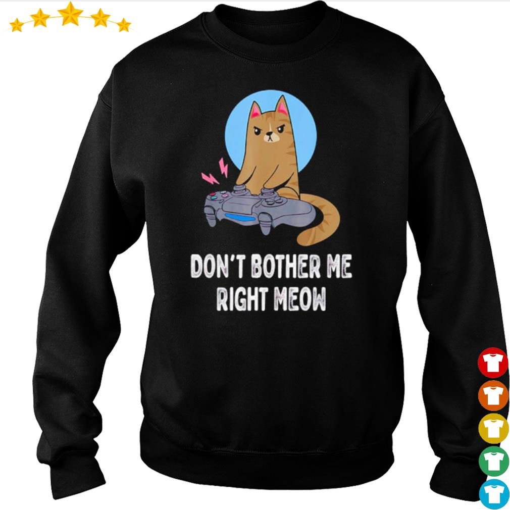 Cat don_t bother me right meow s sweater