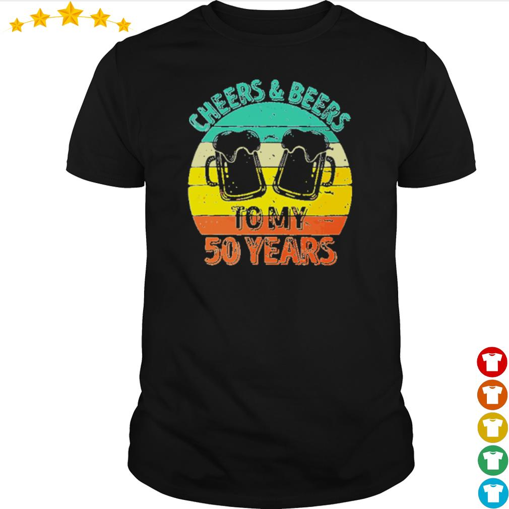Cheers and beers to my 50 years shirt