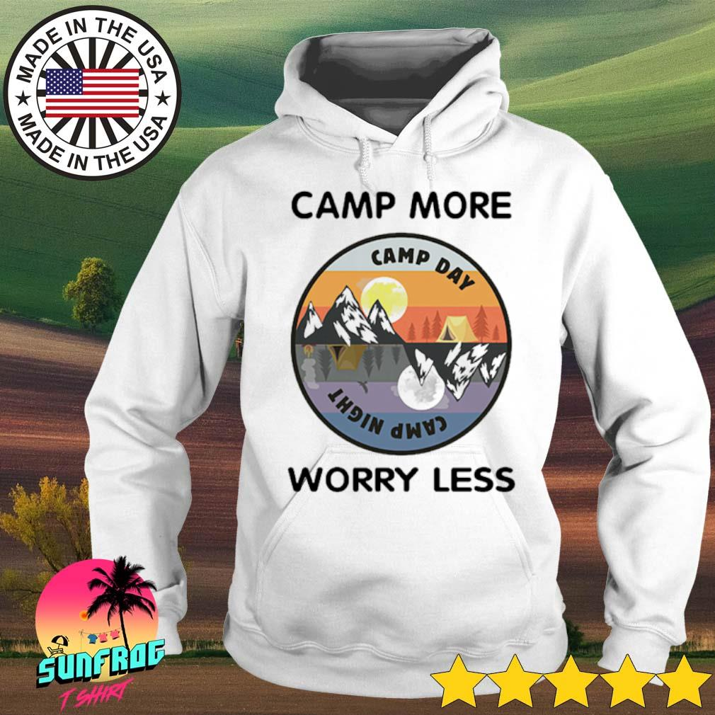 Camp more Camo day camp night worry less s Hoodie White