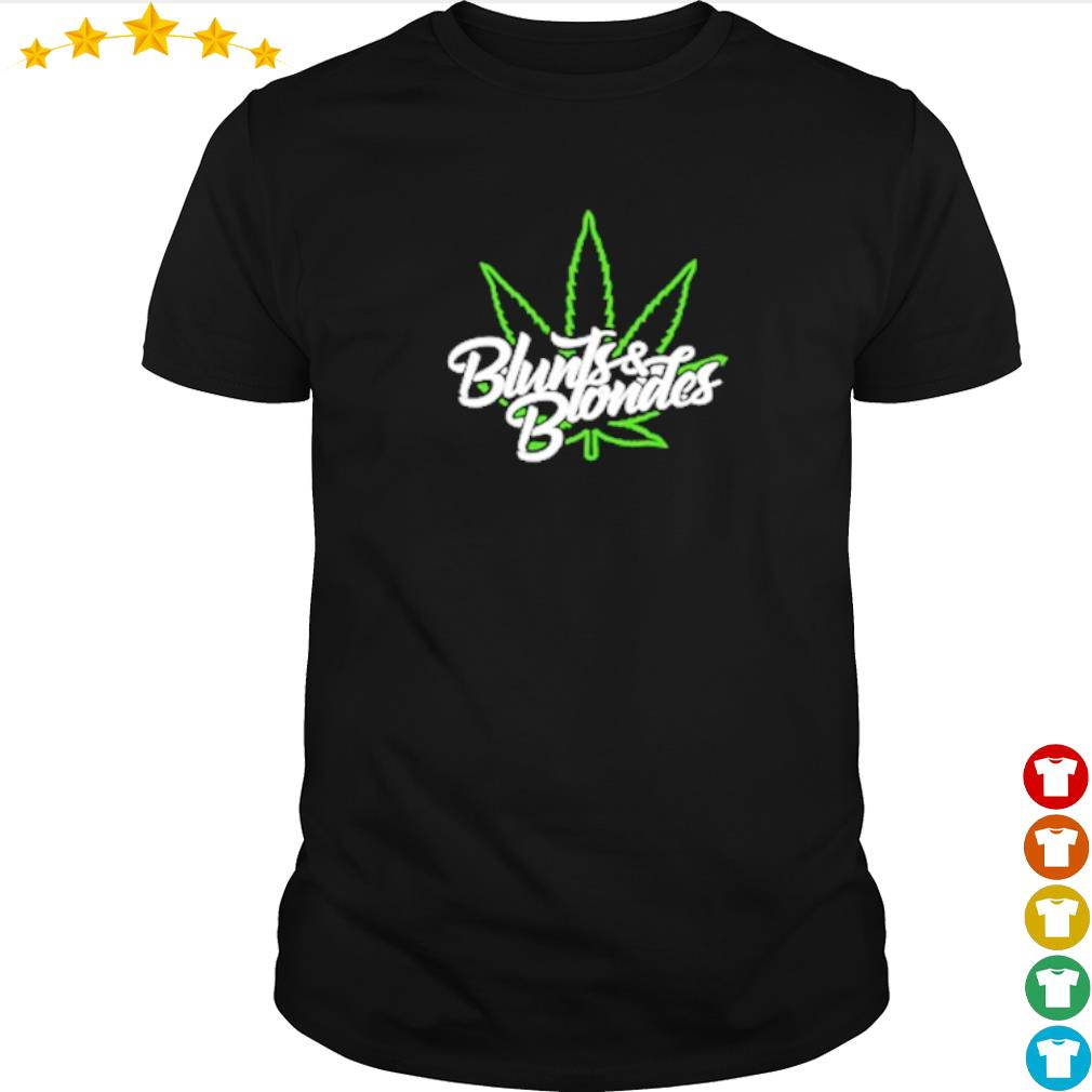 Cannabis blunts and blondes merch shirt
