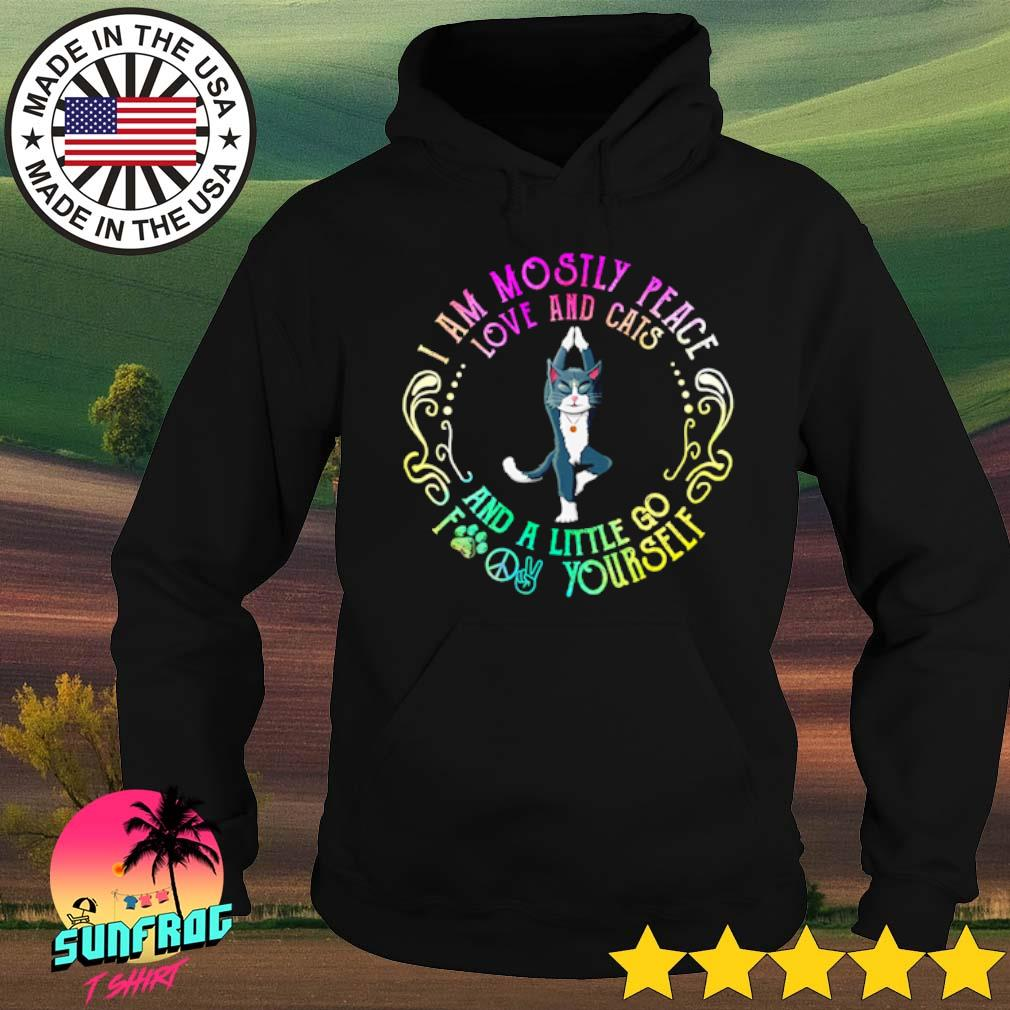 Cat yoga I am mostly peace love and cats and a little go fuck yourself s Hoodie Black