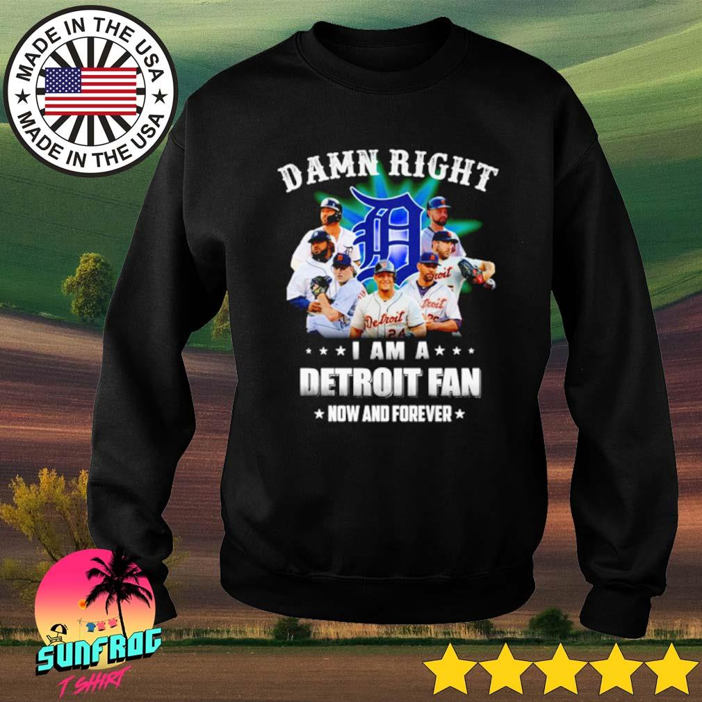 Damn right I am a Detroit fan now and forever s Sweater Black
