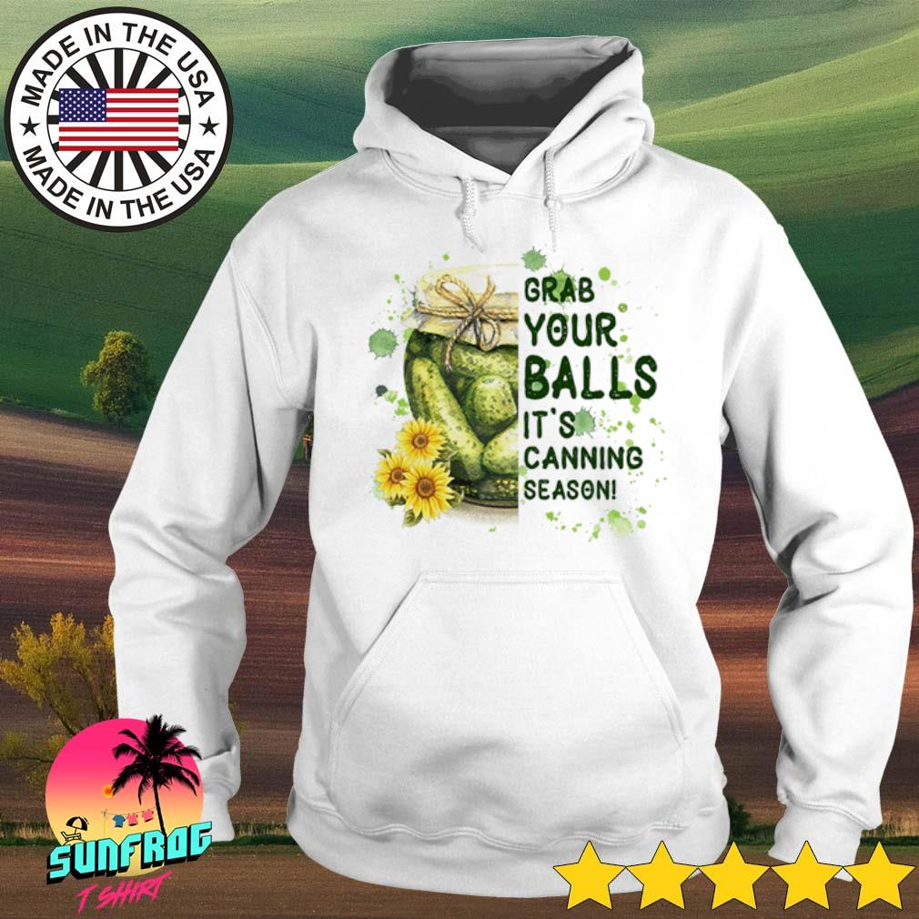 Grab your balls it's canning season s Hoodie White