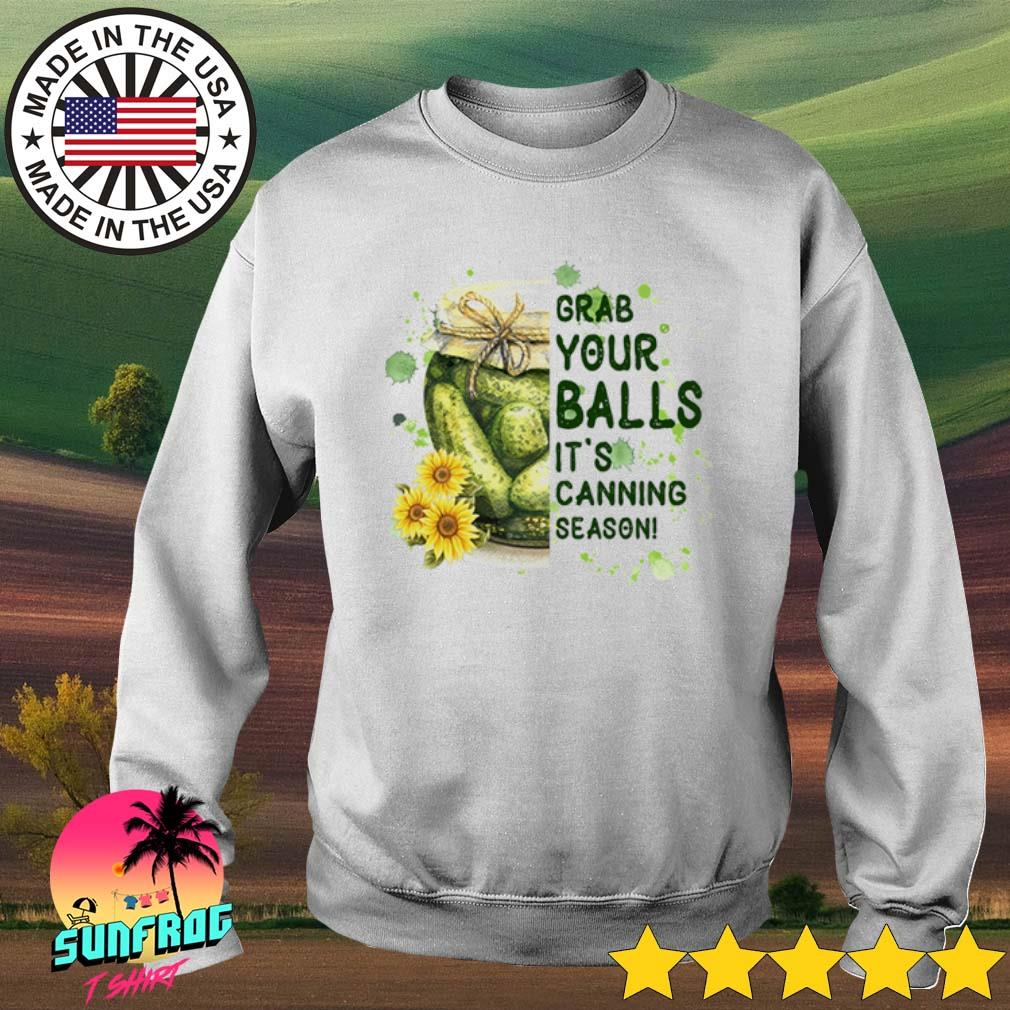 Grab your balls it's canning season s Sweater White