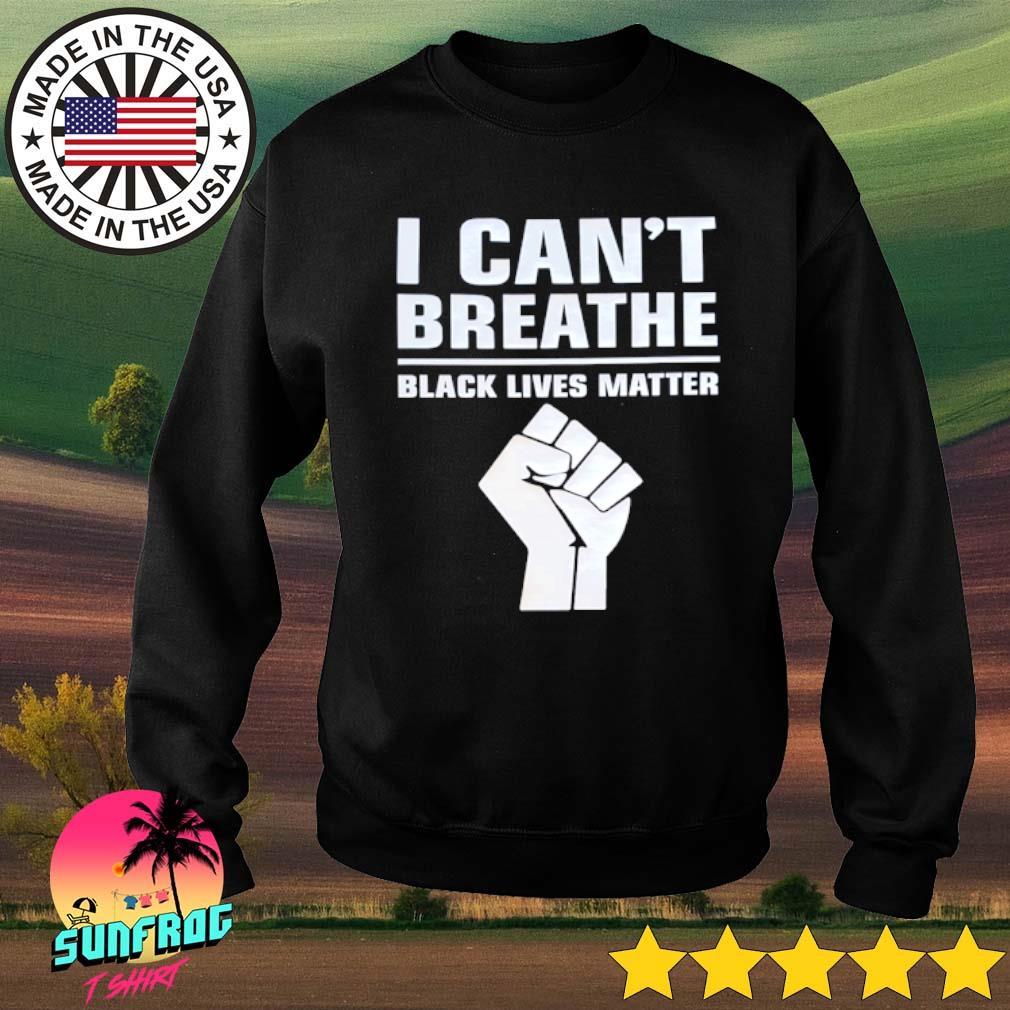 I can't breathe black lives matter s Sweater Black