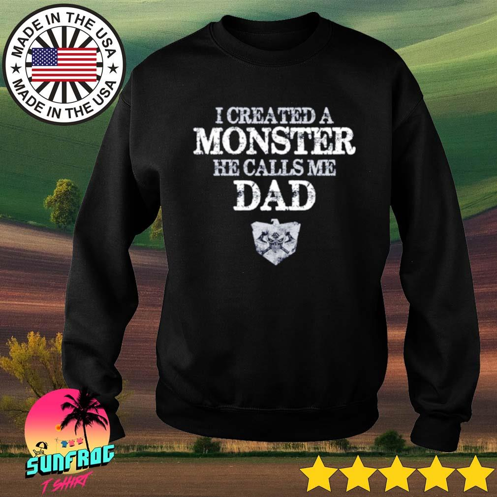 I created a monster he calls me dad Viking s Sweater Black