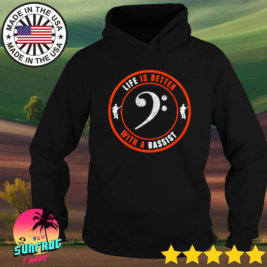 Life is better with a bassist s Hoodie Black