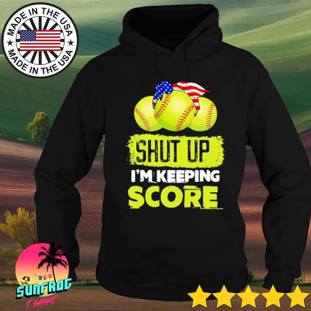 Shut up I'm keeping score softball s Hoodie Black