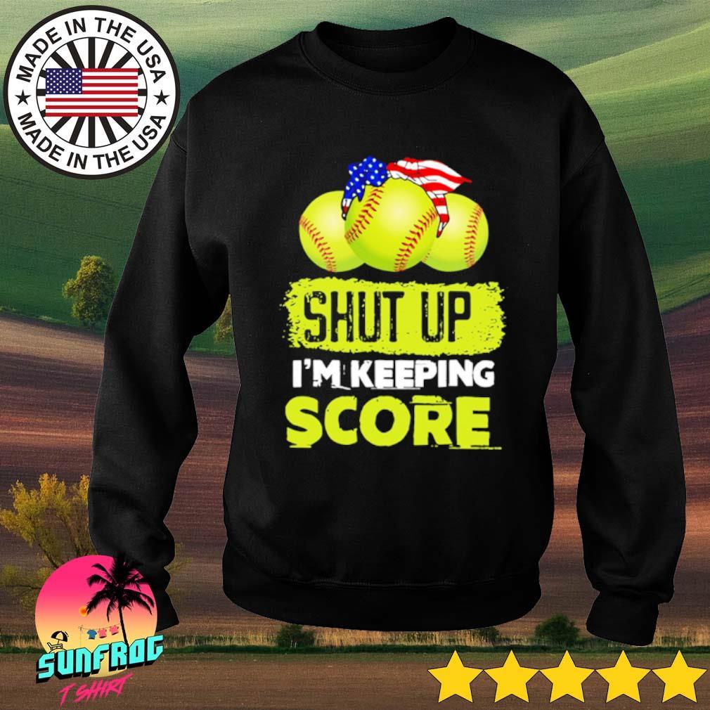 Shut up I'm keeping score softball s Sweater Black
