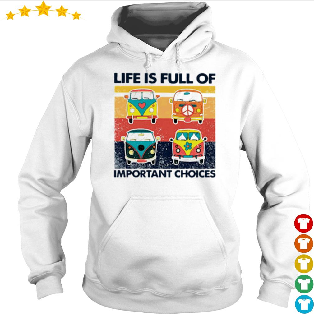 Vintage Hippie Bus life is full of important choices s Hoodie