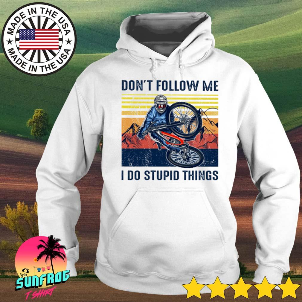 Vintage Riding bicycle don't follow me I do stupid things s Hoodie White