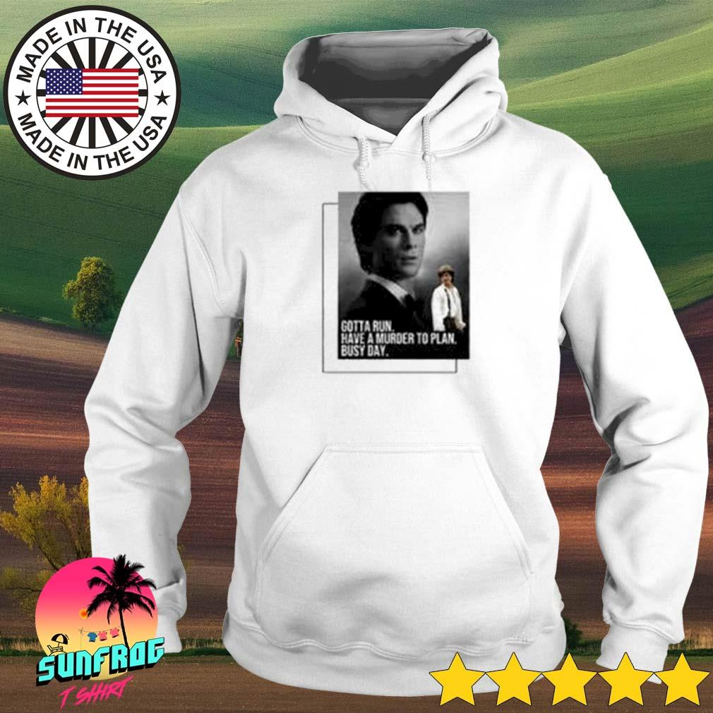 Damon Salvatore Gotta run have a murder to plan busy day s Hoodie White
