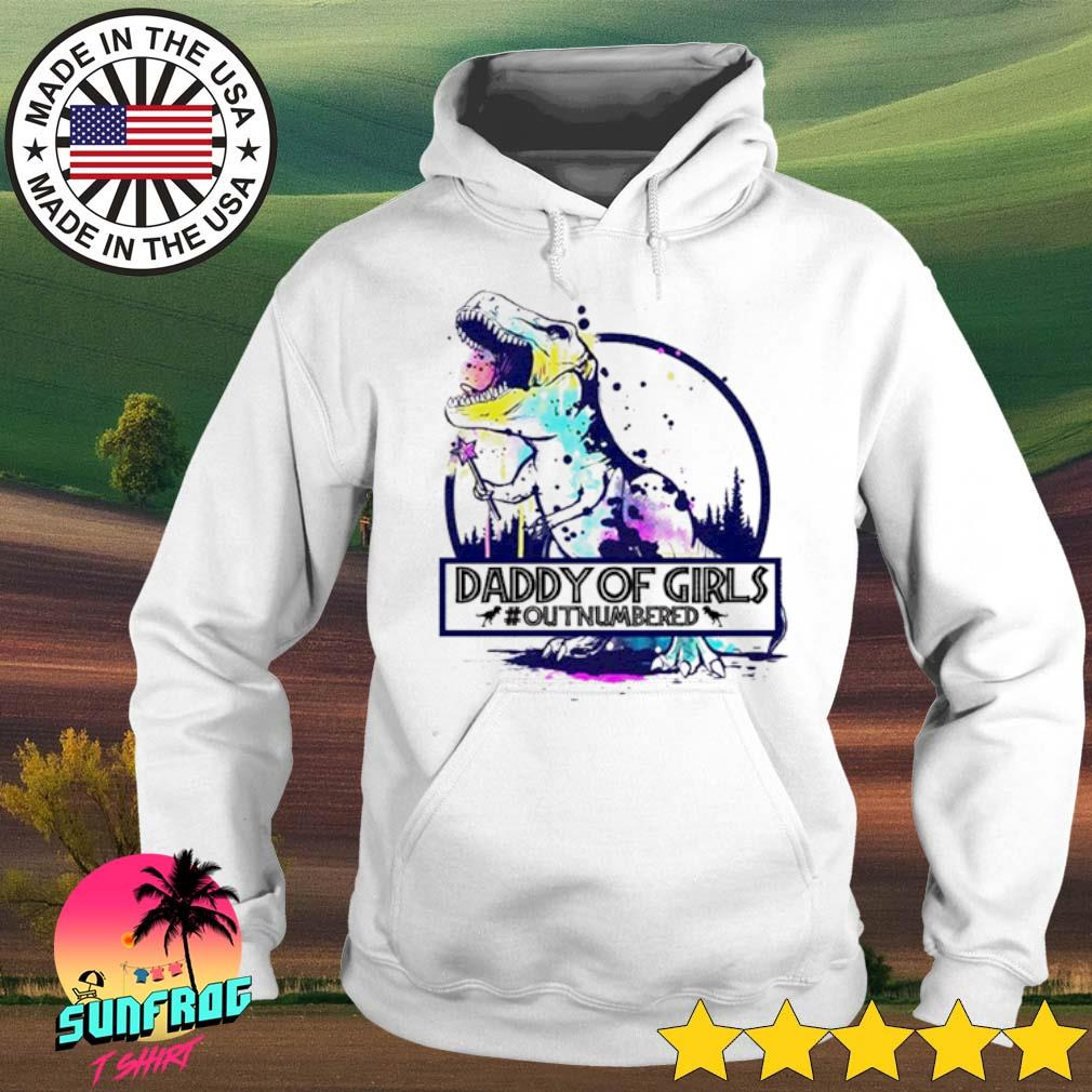 Dinosaur daddy of girls #outnumvered s Hoodie White