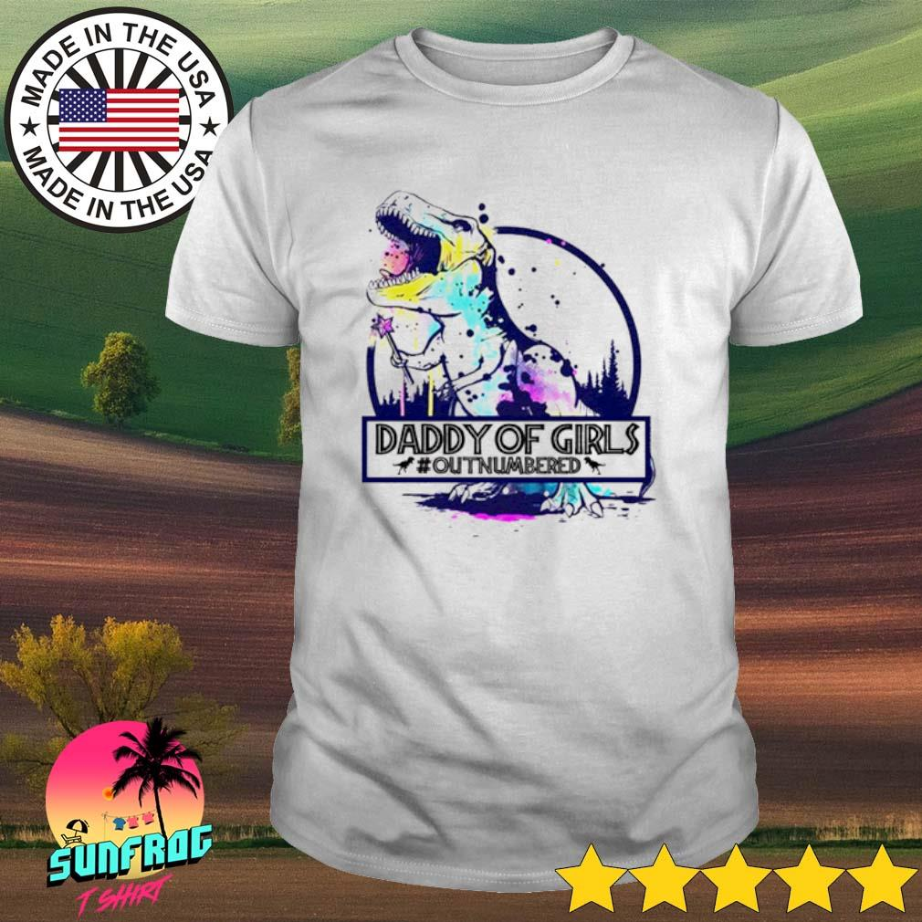 Dinosaur daddy of girls #outnumvered shirt