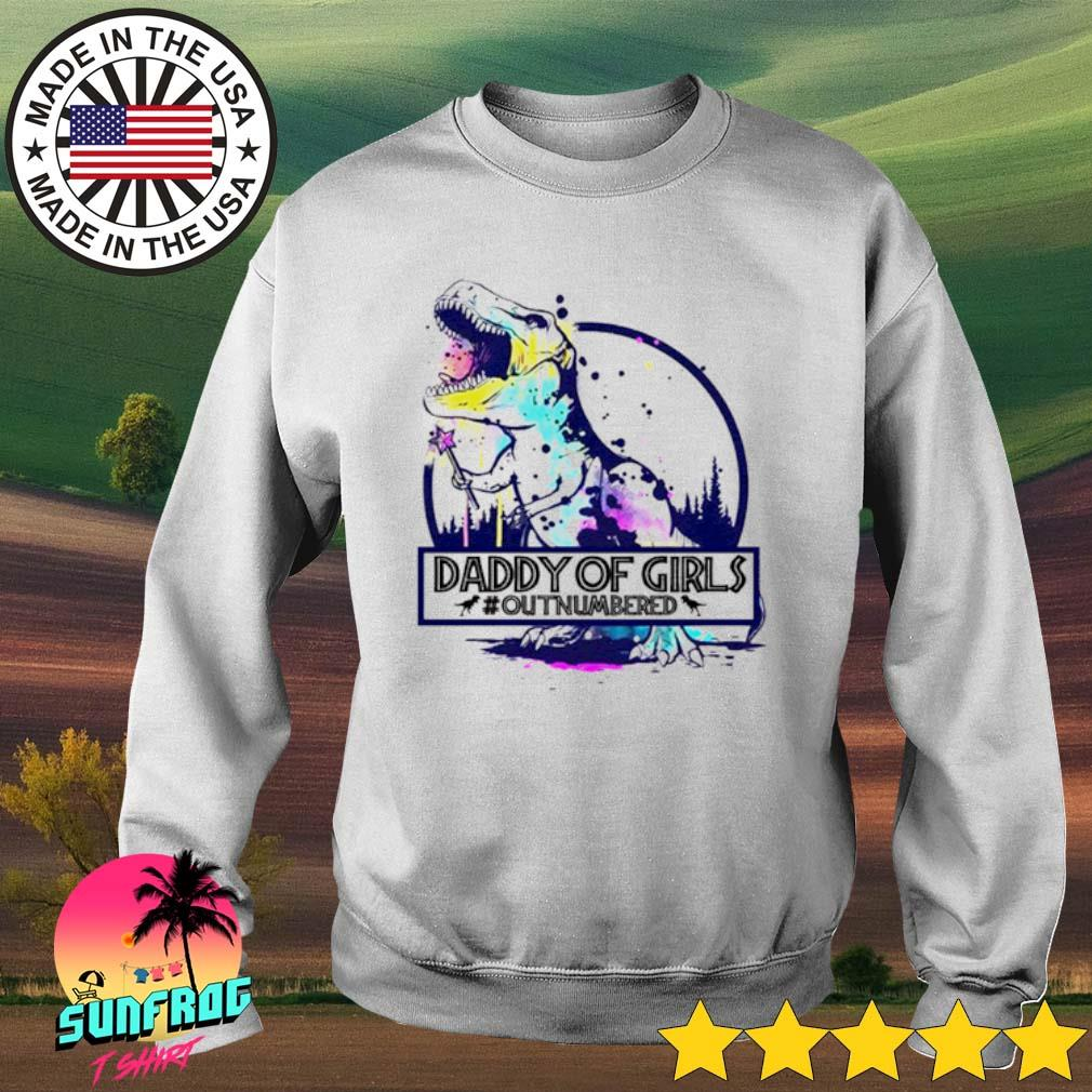 Dinosaur daddy of girls #outnumvered s Sweater White