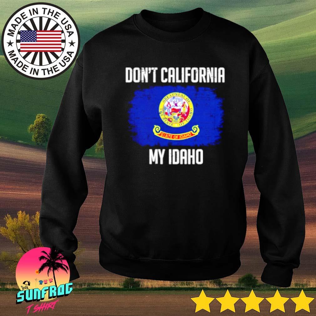 Don't California my Idaho s Sweater Black