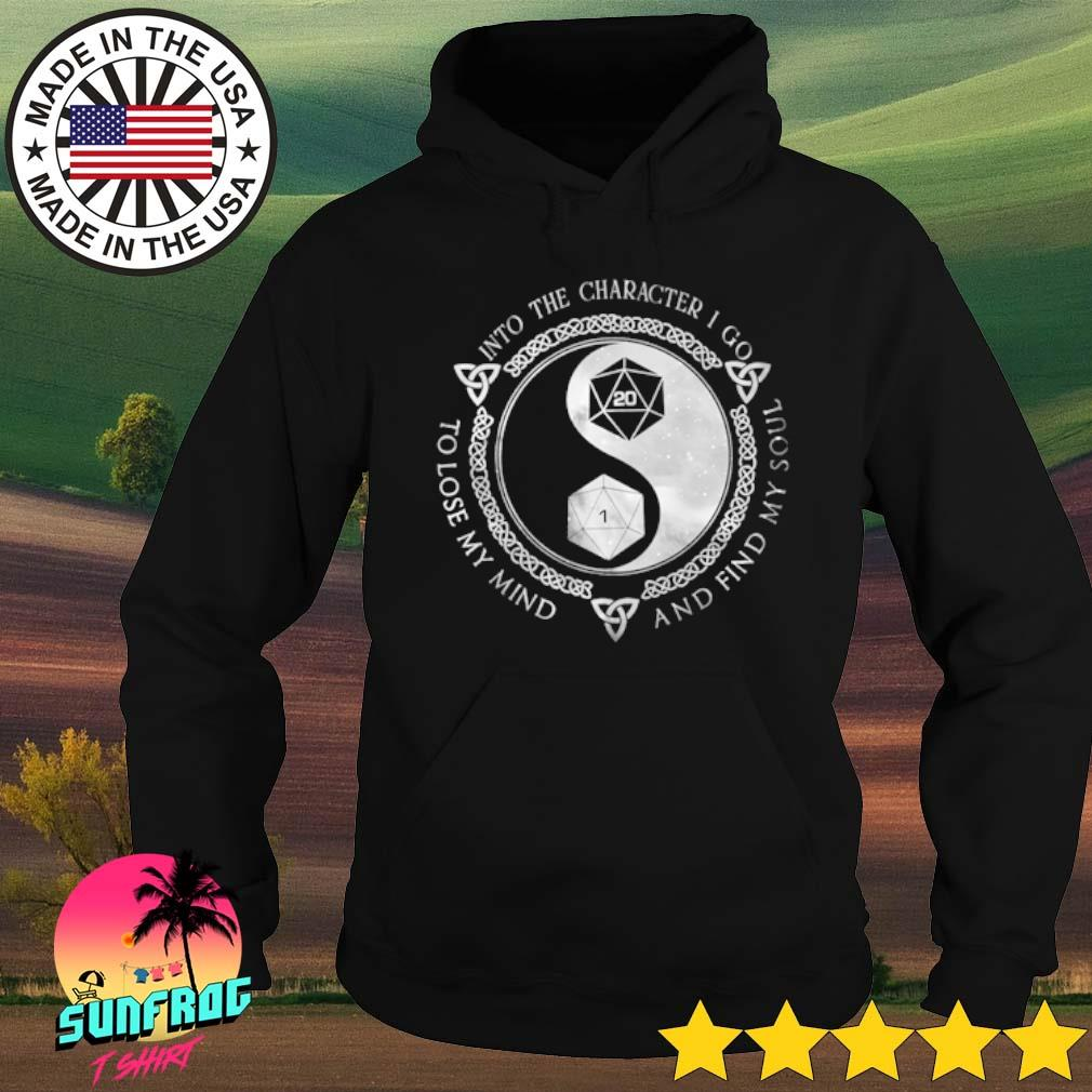 Dungeon Into the character I go to lose my mind and find my soul s Hoodie Black